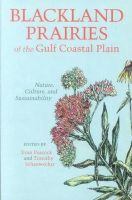 Edited by Evan Peacock, Timothy Schauwecker - Blackland Prairies of the Gulf Coastal Plain: Nature, Culture, and Sustainability - 9780817312152 - KRS0018872
