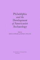 - Philadelphia and the Development of Americanist Archaeology - 9780817313128 - KST0009863