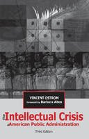 Ostrom, Vincent - The Intellectual Crisis in American Public Administration - 9780817354626 - V9780817354626