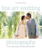 Jose Villa, Jeff Kent - Fine Art Wedding Photography: How to Capture Images with Style for the Modern Bride - 9780817400026 - V9780817400026