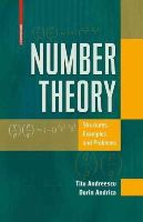 Andreescu, Titu, Andrica, Dorin - Number Theory: Structures, Examples, and Problems - 9780817632458 - V9780817632458