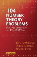 Andreescu, Titu, Andrica, Dorin, Feng, Zuming - 104 Number Theory Problems: From the Training of the USA IMO Team - 9780817645274 - V9780817645274