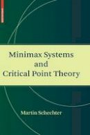 Schechter, Martin - Minimax Systems and Critical Point Theory - 9780817648053 - V9780817648053