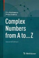 Andreescu, Titu, Andrica, Dorin - Complex Numbers from A to ... Z - 9780817684143 - V9780817684143