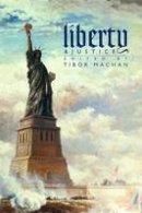 Tibor R. Machan - Liberty and Justice - 9780817947026 - V9780817947026