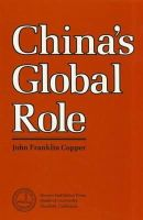 John Franklin Copper - China's Global Role: An Analysis of Peking's National Power Capabilities in the Context of an Evolving International System - 9780817972622 - KLN0001803