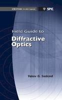 Thomas, Charles, Jr. - Field Guide to Diffractive Optics - 9780819486905 - V9780819486905