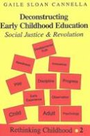 Cannella, Gaile Sloan - Deconstructing Early Childhood Education - 9780820434520 - V9780820434520