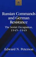 Peterson, Edward N - Russian Commands and German Resistance - 9780820439488 - V9780820439488
