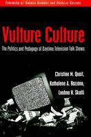 Christine M. Quail, Kathalene A. Razzano, Loubna H. Skalli - The Politics and Pedagogy of Daytime Television Talk Shows - 9780820450117 - V9780820450117