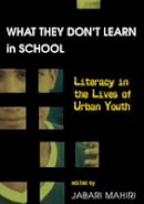 - What They Don't Learn in School: Literacy in the Lives of Urban Youth (New Literacies and Digital Epistemologies, V. 2) - 9780820450360 - V9780820450360