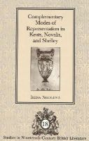 Nikolova, Irena - Complementary Modes of Representation in Keats, Novalis, and Shelley - 9780820452395 - V9780820452395