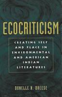Dreese, Donelle N. - Ecocriticism: Creating Self and Place in Environmental and American Indian Literatures (American Indian Studies, V. 15) - 9780820456614 - V9780820456614