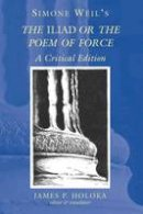 Simone Weil - Simone Weil's The Iliad or the Poem of Force - 9780820463612 - V9780820463612