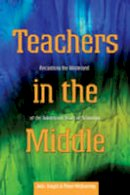 Smyth, John, McInerney, Peter - Teachers in the Middle: Reclaiming the Wasteland of the Adolescent Years of Schooling (Adolescent Cultures, School and Society) - 9780820474595 - V9780820474595