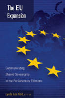 - The EU Expansion: Communicating Shared Sovereignty in the Parliamentary Elections (Frontiers in Political Communication) - 9780820481739 - V9780820481739