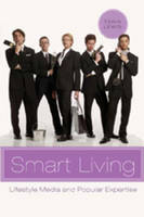 Lewis, Tania - Smart Living: Lifestyle Media and Popular Expertise (Popular Culture and Everyday Life) - 9780820486772 - V9780820486772
