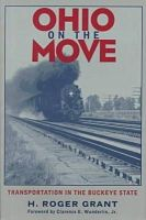 H. Roger Grant - Ohio On The Move: Transportation In Buckeye State - 9780821412848 - KRS0018190