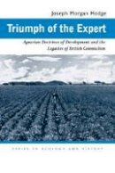 Hodge, Joseph Morgan - Triumph of the Expert - 9780821417188 - V9780821417188