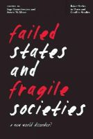 - Failed States and Fragile Societies: A New World Disorder? (Baker Series in Peace and Conflict Stud) - 9780821420904 - V9780821420904