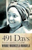 Madikizela-Mandela, Winnie - 491 Days: Prisoner Number 1323/69 (Modern African Writing Series) - 9780821421017 - V9780821421017