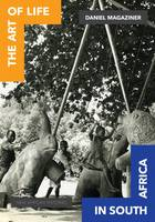 Magaziner, Daniel R. - The Art of Life in South Africa (New African Histories) - 9780821422526 - V9780821422526