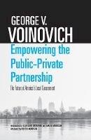 Voinovich, George V. - Empowering the Public-Private Partnership: The Future of America's Local Government - 9780821422656 - V9780821422656