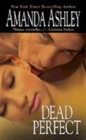 Amanda Ashley - DEAD PERFECT - 9780821780619 - KTJ0040925