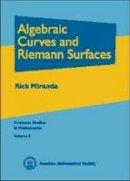Miranda, Rick - Algebraic Curves and Riemann Surfaces - 9780821802687 - V9780821802687