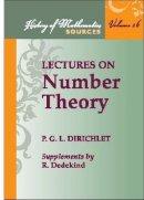 Peter Gustav Lejeune Dirichlet, Richard Dedekind, P. G. L. Dirichlet - Lectures on Number Theory (History of Mathematics Source Series, V. 16) - 9780821820179 - V9780821820179