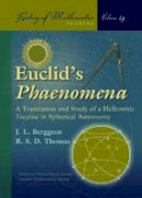 J. L. Berggren and R. S. D. Thomas - Euclid's Phaenomena: A Translation and Study of a Hellenistic Treatise in Spherical Astronomy (History of Mathematics) - 9780821840726 - V9780821840726