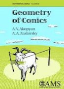Akopyan, A.V.; Zaslavsky, A.A. - Geometry of Conics - 9780821843239 - V9780821843239