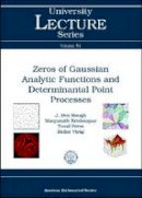 J. Ben Hough, Manjunath Krishnapur, Yuval Peres, and Balint Virag - Zeros of Gaussian Analytic Functions and Determinantal Point Processes (University Lecture Series) - 9780821843734 - V9780821843734