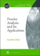 Folland, Gerald B. - Fourier Analysis and Its Applications - 9780821847909 - V9780821847909