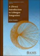 John Franks - A (Terse) Introduction to Lebesgue Integration (Student Mathematical Library) - 9780821848623 - V9780821848623