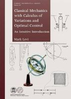 Mark Levi - Classical Mechanics With Calculus of Variations and Optimal Control: An Intuitive Introduction (Student Mathematical Library) - 9780821891384 - V9780821891384