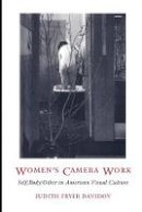Davidov, Judith Fryer - Women's Camera Work - 9780822320678 - V9780822320678