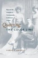 Somerville, Siobhan B. (Assistant Professor of English and Women's Studies, Purdue University, USA) - Queering the Color Line - 9780822324430 - V9780822324430