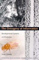 Susan Oyama - The Ontogeny of Information: Developmental Systems and Evolution (Science and Cultural Theory) - 9780822324669 - V9780822324669