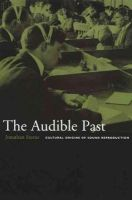 Sterne, Jonathan - The Audible Past: Cultural Origins of Sound Reproduction - 9780822330134 - V9780822330134