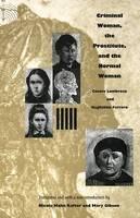 Lombroso, Cesare; Ferrero, Guglielmo; Rafter, Nicole Hahn - Criminal Woman, the Prostitute, and the Normal Woman - 9780822332466 - V9780822332466