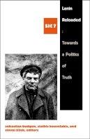 - Lenin Reloaded: Toward a Politics of Truth ([Sic] Series) - 9780822339410 - V9780822339410