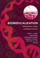 - Biomedicalization: Technoscience, Health, and Illness in the U.S. - 9780822345701 - V9780822345701