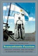 Finchelstein, Federico - Transatlantic Fascism - 9780822346128 - V9780822346128