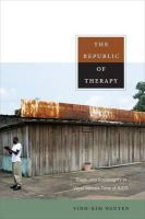 Nguyen, Vinh-Kim - The Republic of Therapy: Triage and Sovereignty in West Africa's Time of AIDS (Body, Commodity, Text) - 9780822348740 - V9780822348740