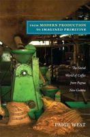 West, Paige - From Modern Production to Imagined Primitive - 9780822351504 - V9780822351504