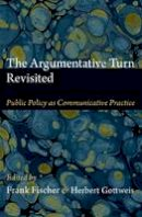 Frank Fischer - The Argumentative Turn Revisited: Public Policy as Communicative Practice - 9780822352631 - V9780822352631