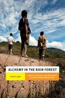 Jacka, Jerry K. - Alchemy in the Rain Forest: Politics, Ecology, and Resilience in a New Guinea Mining Area (New Ecologies for the Twenty-First Century) - 9780822359791 - V9780822359791
