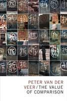 Van Der Veer, Peter - The Value of Comparison (The Lewis Henry Morgan Lectures) - 9780822361589 - V9780822361589