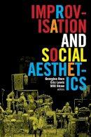. Ed(s): Born, Georgina; Lewis, Eric; Straw, Will - Improvisation and Social Aesthetics - 9780822361947 - V9780822361947
